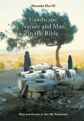 Landscape, Nature, and Man in the Bible   -
