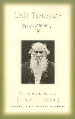 Leo Tolstoy: Spiritual Writings  -     Edited By: Charles E. Moore     By: Edited by Charles E. Moore