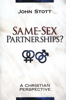 Same-Sex Partnerships? A Christian Perspective   -     By: John Stott