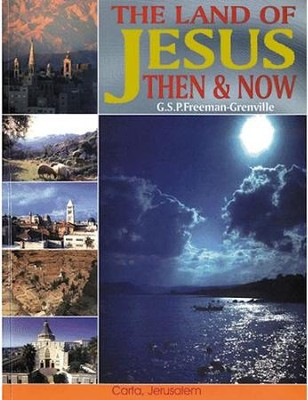 The Land of Jesus Then and Now  -