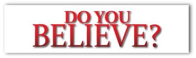 Do You Believe Bumper Sticker  -
