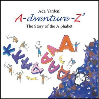 A-dventure-Z The Story of the Alphabet  -