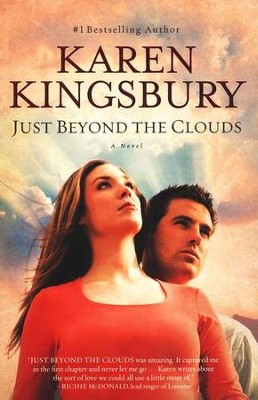 Just Beyond the Clouds, Cody Gunner Series   -     By: Karen Kingsbury