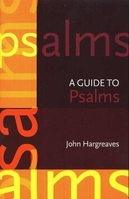 A Guide to the Psalms, New Edition  -     By: John Hargreaves