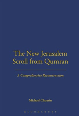 The New Jerusalem Scroll from Qumran: A Comprehensive  Reconstruction  -     By: Michael Chyutin