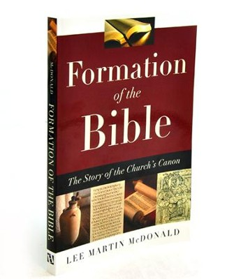 Formation of the Bible: The Story of the Church's Canon  -     By: Lee Martin McDonald