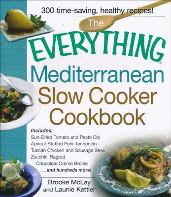 The Everything Mediterranean Slow Cooker Cookbook  -     By: Brooke McLay, Launie Kettler
