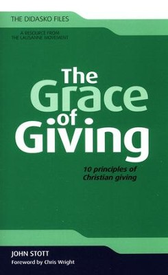 The Grace of Giving: 10 Principles of Christian Giving   -     By: John Stott