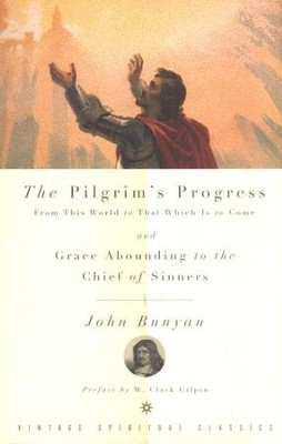 The Pilgrim's Progress from This World to That Which Is to Come/Grace Abounding to the Chief of Sinners  -     Edited By: John F. Thornton     By: John Bunyan