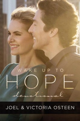 Wake Up to Hope: Devotional  -     By: Joel Osteen, Victoria Osteen