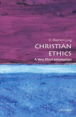 Christian Ethics: A Very Short Introduction  -     By: D. Stephen Long