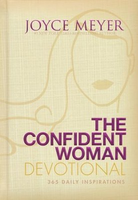 The Confident Woman Devotional: 365 Daily Inspirations  -     By: Joyce Meyer