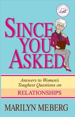 Since You Asked: Answers to Women's Toughest Questions on Relationships - eBook  -     By: Marilyn Meberg