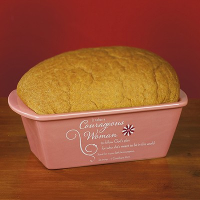 It Takes a Courageous Woman ...Loaf Pan                      -