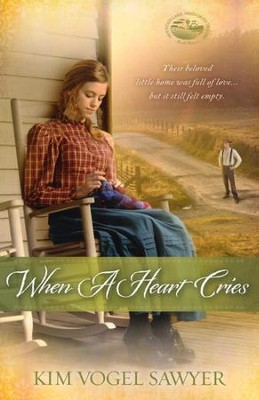 When a Heart Cries #3   -     By: Kim Vogel Sawyer