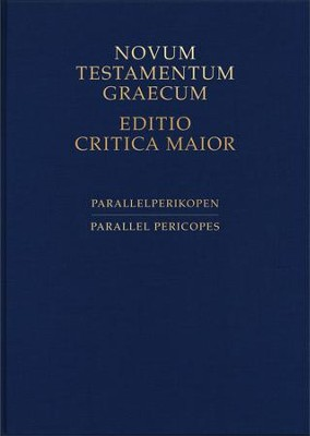 Novum Testamentum Graecum: Editio Critica Maior, Parallel Pericope-Synoptic Gospels  -     Edited By: Holger Strutwolf, Klaus Wachtel     By: Edited by Holger Strutwolf & Klaus Wachtel