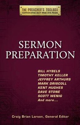 Sermon Preparation: The Preacher's Toolbox   -     Edited By: Craig Brian Larson     By: Craig Brian Larson, ed.