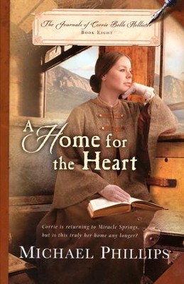 A Home for the Heart, Journals of Corrie Belle Hollister Series #8  - Slightly Imperfect  -     By: Michael Phillips