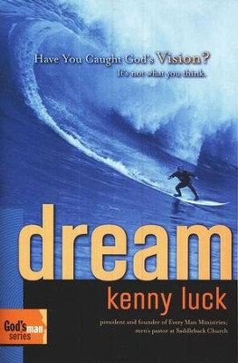 Dream: Have You Caught God's Vision?     -     By: Kenny Luck
