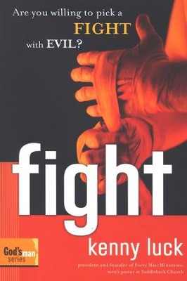 Fight: Are you Willing to Pick a Fight with Evil?   -     By: Kenny Luck