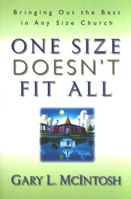 One Size Doesn't Fit All   -     By: Gary L. McIntosh