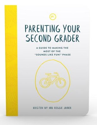 Parenting Your Second Grader: A Guide to Making the Most of the 'Sounds Like Fun!' Phase  -     By: Kristen Ivy, Reggie Joiner