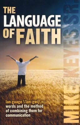 The Language of Faith  -     By: Mike Keyes Sr.