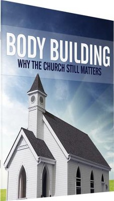 Body Building: Why the Church Still Matters   -