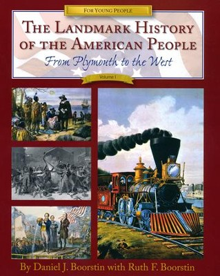 The Landmark History of the American People, Volume 1: From Plymouth to the West  -     By: Daniel J. Boorstin, Ruth F. Boorstin