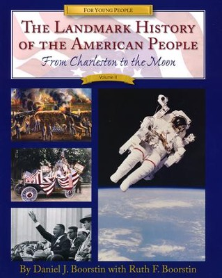 The Landmark History of the American People, Volume 2: From Charleston to the Moon  -     By: Daniel J. Boorstin, Ruth F. Boorstin