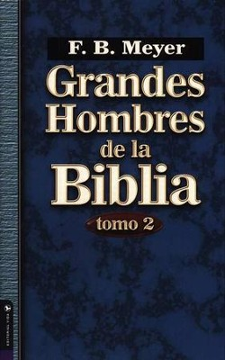 Grandes hombres de la Biblia Tomo 2, Great Men of the Bible Volume 2   -