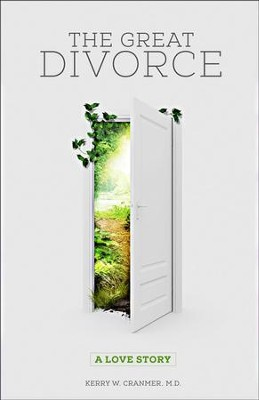 The Great Divorce: A Love Story  -     By: Kerry W. Cranmer M.D.