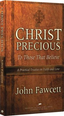 Christ Precious to Those That Believe, Reprint   -