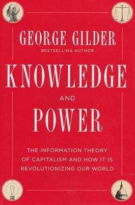 Knowledge and Power  -     By: George Gilder