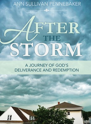 After the Storm    -     By: Ann Sullivan Pennebaker