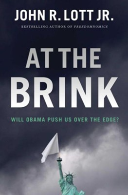 At the Brink  -     By: John R. Lott