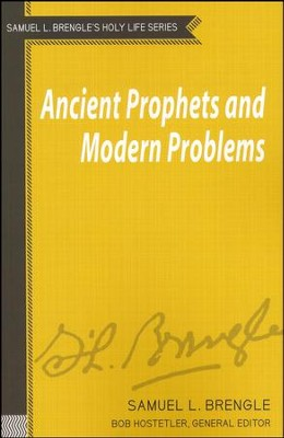 Ancient Prophets and Modern Problems  -     By: Samuel L. Brengle