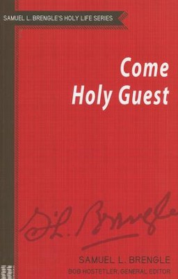 Come Holy Guest  -     By: Samuel L. Brengle