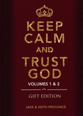 Keep Calm and Trust God Gift Edition: Volumes 1 & 2  -     By: Jake Provance, Keith Provance