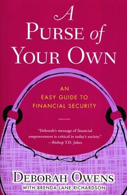A Purse of Your Own: The Easy Guide to Financial Security  -     By: Deborah Owens, Brenda Richardson