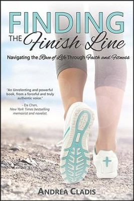 Finding the Finish Line  -     By: Andrea Cladis