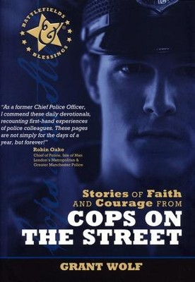 Stories of Faith & Courage from the Cops on the Street  -     By: Grant Wolf