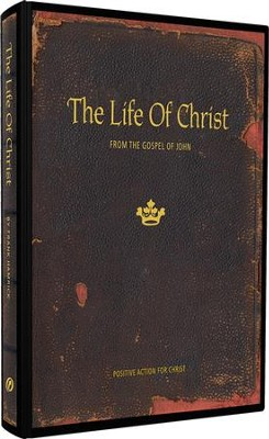 The Life of Christ: From the Gospel of John Teacher's Manual  -