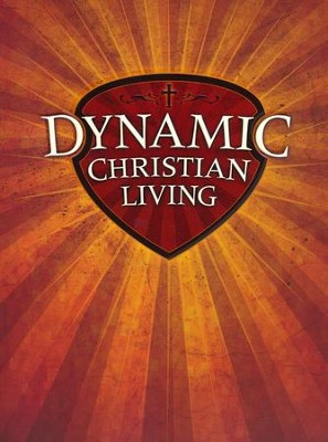 Dynamic Christian Living: Basics of the Christian Life Student Manual  -