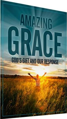 Amazing Grace: God's Gift and Our Response   -