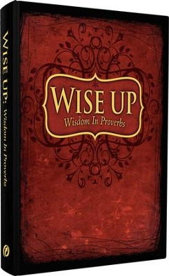 Wise Up: Wisdom in Proverbs Teacher's Manual  -