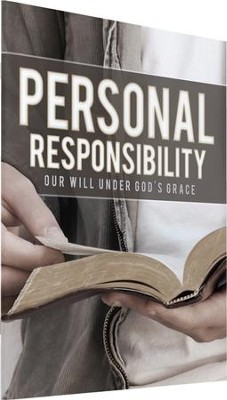 Personal Responsibility: Our Will Under God's Grace   -