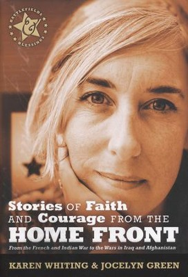 Stories of Faith and Courage from the Home Front   -     By: Jocelyn Green, Karen Whiting