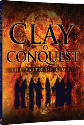 Clay to Conquest: The Faith of Eight Student Manual   -
