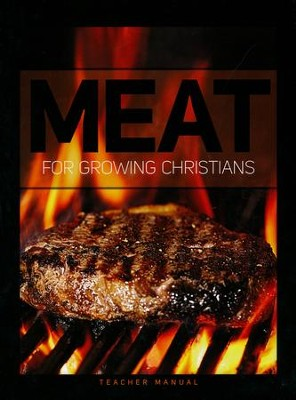 Meat for Growing Christians Teacher's Manual   -
